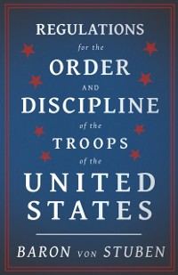 Cover Regulations for the Order and Discipline of the Troops of the United States