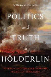 Cover Politics and Truth in Hölderlin