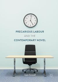 Cover Precarious Labour and the Contemporary Novel