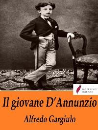 Cover Il giovane D'Annunzio