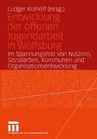 Cover Entwicklung der offenen Jugendarbeit in Wolfsburg