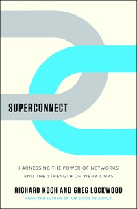 Cover Superconnect: Harnessing the Power of Networks and the Strength of Weak Links