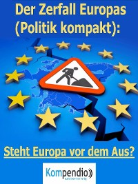 Cover Der Zerfall Europas (Politik kompakt)