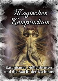 Cover Magisches Kompendium - Satanismus, Höllenbruten und die Macht der Dschinns