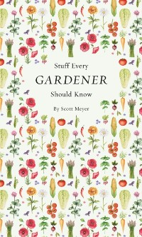 Cover Stuff Every Gardener Should Know