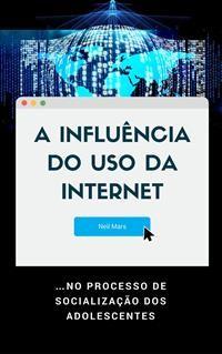 Cover A Influência do Uso da Internet