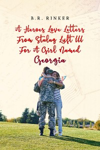Cover A Heroes Love Letters from Stalag Luft III for a Girl Named Georgia