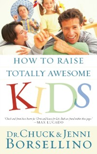 Cover How to Raise Totally Awesome Kids