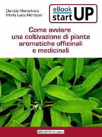 Cover Come avviare una coltivazione di piante aromatiche, officinali e medicinali