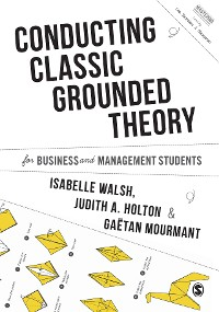 Cover Conducting Classic Grounded Theory for Business and Management Students