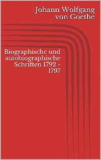 Cover Biographische und autobiographische Schriften 1792 - 1797