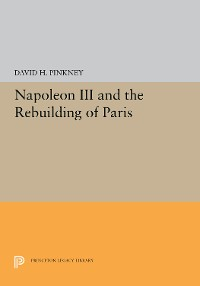 Cover Napoleon III and the Rebuilding of Paris
