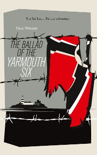 Cover The Ballad of the Yarmouth Six