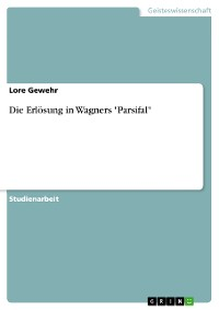 """Cover Die Erlösung in Wagners """"Parsifal"""""""