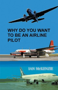 Cover Why Do You Want to Be an Airline Pilot