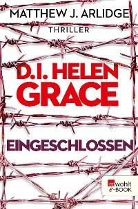 Cover D.I. Helen Grace: Eingeschlossen