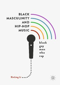 Cover Black Masculinity and Hip-Hop Music
