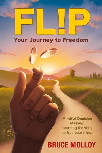 Cover FLIP Your Journey to Freedom: Mindful Decision Making