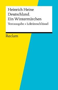 Cover Textausgabe + Lektüreschlüssel. Heinrich Heine: Deutschland. Ein Wintermärchen