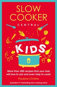 Cover Slow Cooker Central Kids