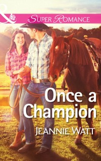 Cover Once a Champion (Mills & Boon Superromance) (The Montana Way, Book 1)