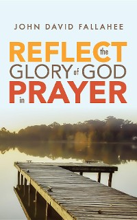 Cover REFLECT the Glory of God in Prayer