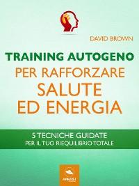 Cover Training Autogeno per rafforzare salute ed energia