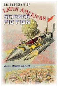 Cover The Emergence of Latin American Science Fiction