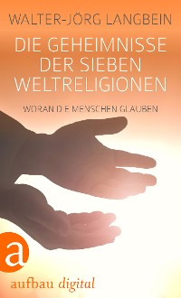 Cover Die Geheimnisse der sieben Weltreligionen