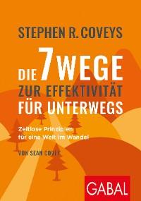 Cover Stephen R. Coveys Die 7 Wege zur Effektivität für unterwegs