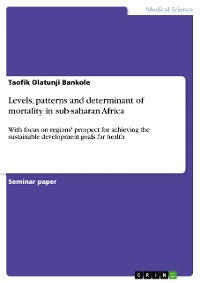 Cover Levels, patterns and determinant of mortality in sub-saharan Africa