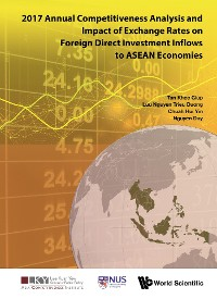 Cover 2017 Annual Competitiveness Analysis and Impact of Exchange Rates on Foreign Direct Investment Inflows to ASEAN Economies