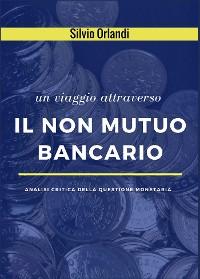 Cover Il non mutuo bancario