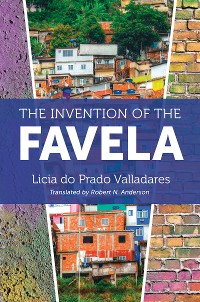 Cover The Invention of the Favela