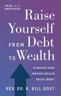 Cover Raise Yourself From Debt to Wealth