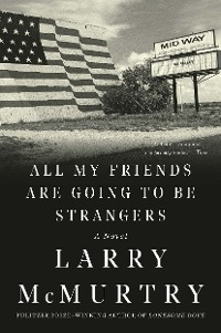 Cover All My Friends Are Going to Be Strangers: A Novel