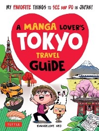 Cover A Manga Lover's Tokyo Travel Guide
