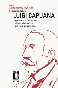 Cover Luigi Capuana: Experimental Fiction and Cultural Mediation in Post-Risorgimento Italy