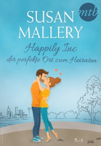 Cover Happily Inc - der perfekte Ort zum Heiraten (5in1)