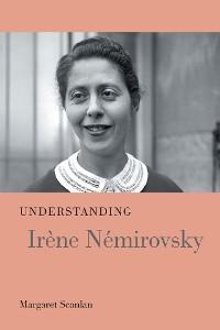 Cover Understanding Irène Némirovsky
