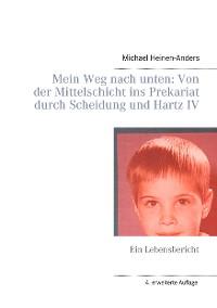 Cover Mein Weg nach unten: Von der Mittelschicht ins Prekariat durch Scheidung und Hartz IV