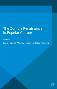 Cover The Zombie Renaissance in Popular Culture