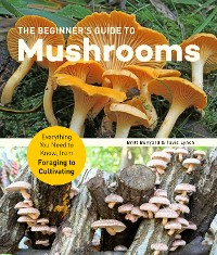 Cover The Beginner's Guide to Mushrooms