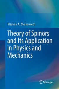 Cover Theory of Spinors and Its Application in Physics and Mechanics