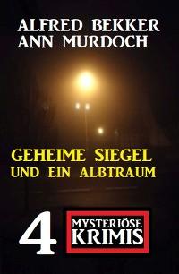 Cover Geheime Siegel und ein Albtraum: 4 Mysteriöse Krimis