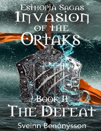 Cover Invasion of the Ortaks:  Book II the Defeat