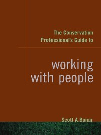 Cover The Conservation Professional's Guide to Working with People