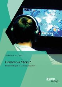 Cover Games vs. Story? Erzählstrategien in Computerspielen