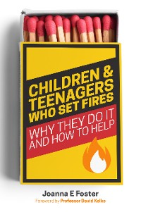 Cover Children and Teenagers Who Set Fires