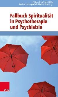 Cover Fallbuch Spiritualität in Psychotherapie und Psychiatrie